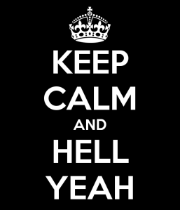 keep-calm-and-hell-yeah-31